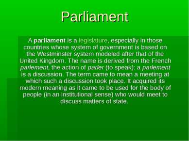 Parliament A parliament is a legislature, especially in those countries whose...