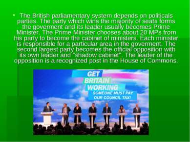 The British parliamentary system depends on politicals parties. The party whi...