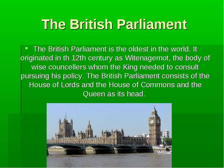 The British Parliament The British Parliament is the oldest in the world. It ...