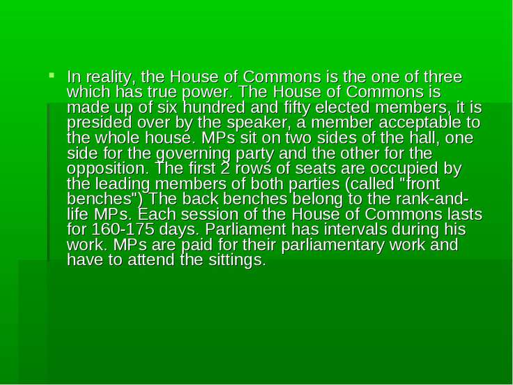 In reality, the House of Commons is the one of three which has true power. Th...