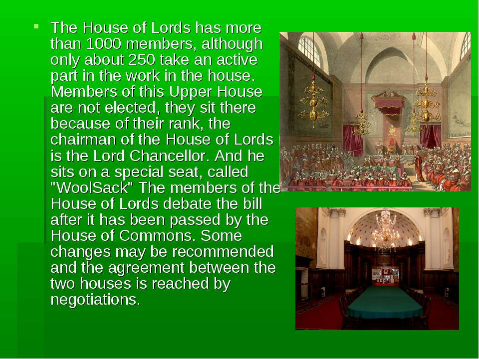 The House of Lords has more than 1000 members, although only about 250 take a...
