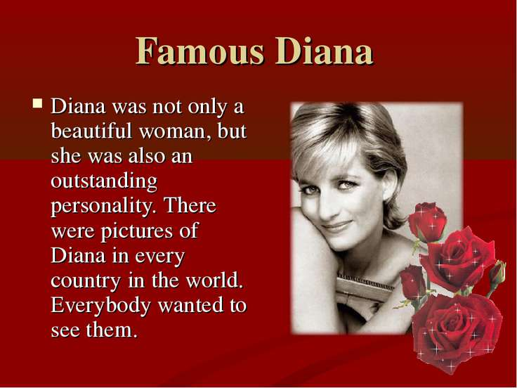 Famous Diana Diana was not only a beautiful woman, but she was also an outsta...