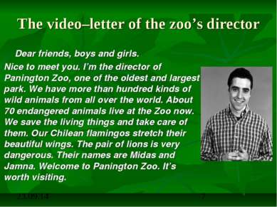 The video–letter of the zoo's director Dear friends, boys and girls. Nice to ...