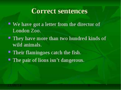 Correct sentences We have got a letter from the director of London Zoo. They ...