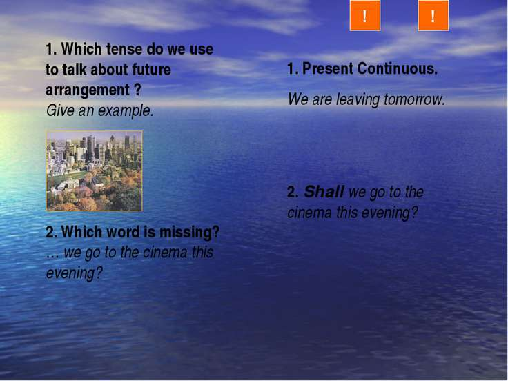 1. Which tense do we use to talk about future arrangement ? Give an example. ...