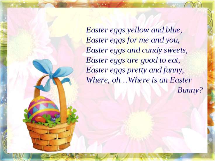Easter eggs yellow and blue, Easter eggs for me and you, Easter eggs and cand...