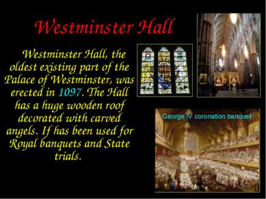 Westminster Hall Westminster Hall, the oldest existing part of the Palace of ...