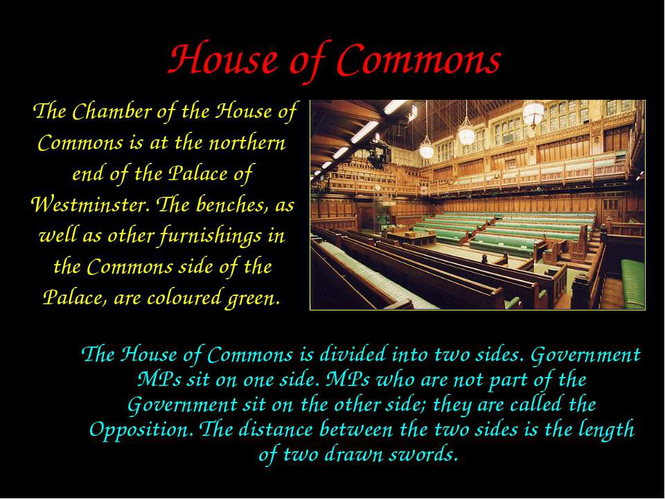House of Commons The Chamber of the House of Commons is at the northern end o...