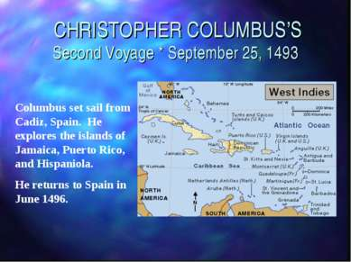 CHRISTOPHER COLUMBUS'S Second Voyage * September 25, 1493 Columbus set sail f...