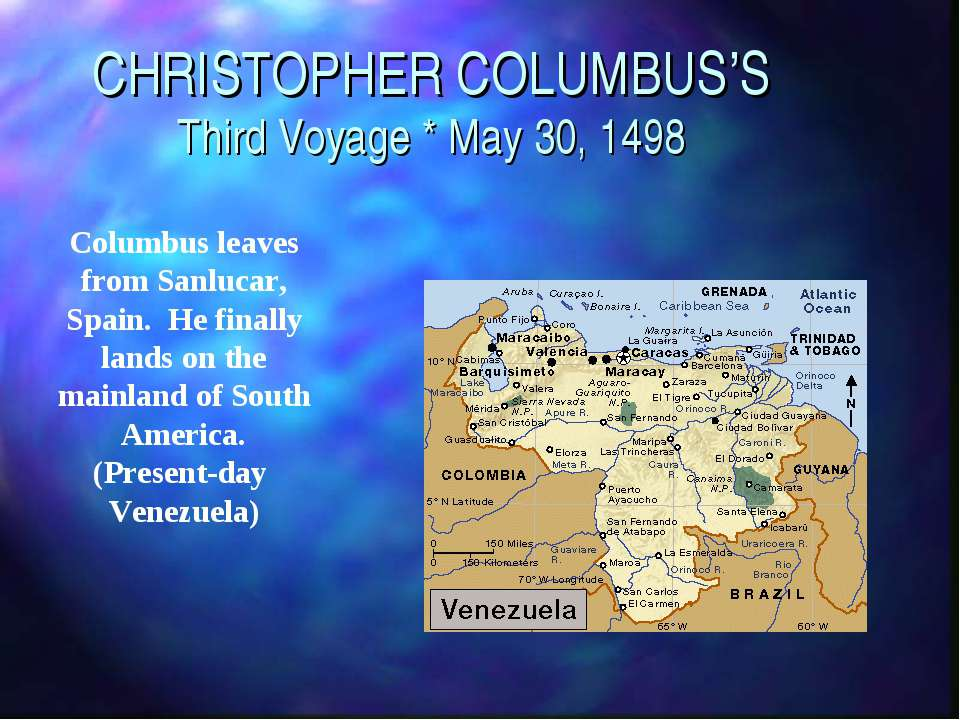 CHRISTOPHER COLUMBUS'S Third Voyage * May 30, 1498 Columbus leaves from Sanlu...
