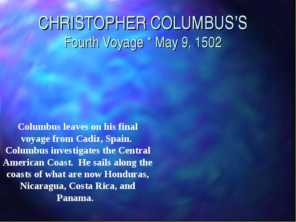 CHRISTOPHER COLUMBUS'S Fourth Voyage * May 9, 1502 Columbus leaves on his fin...