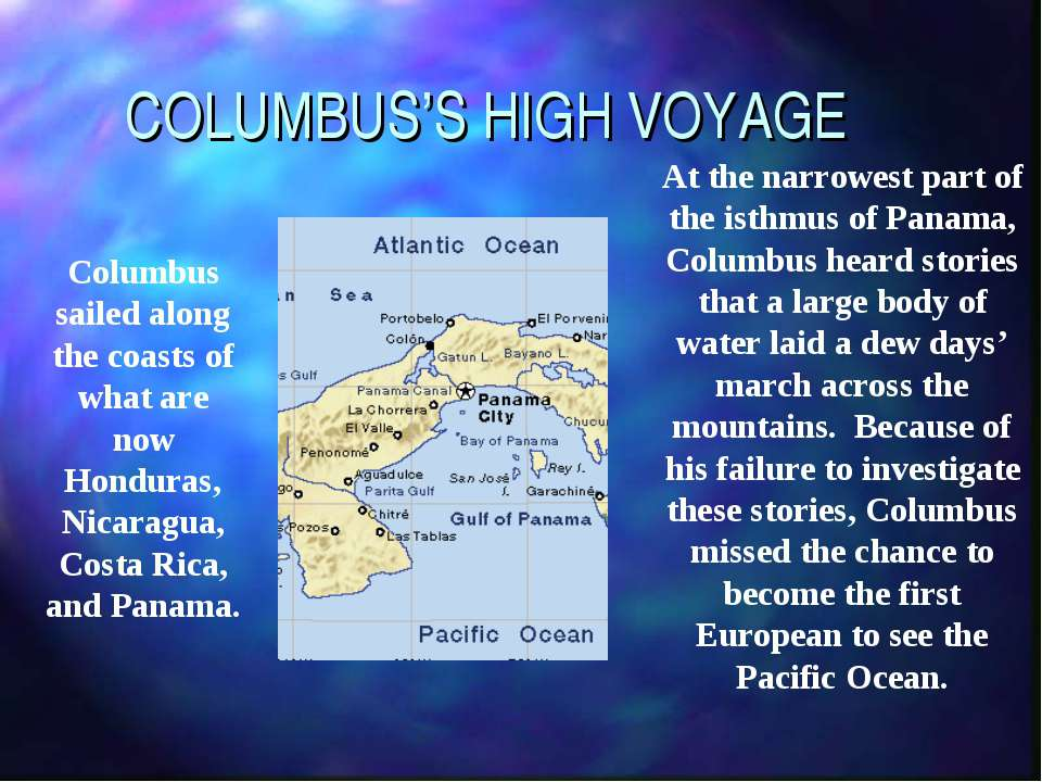 COLUMBUS'S HIGH VOYAGE Columbus sailed along the coasts of what are now Hondu...