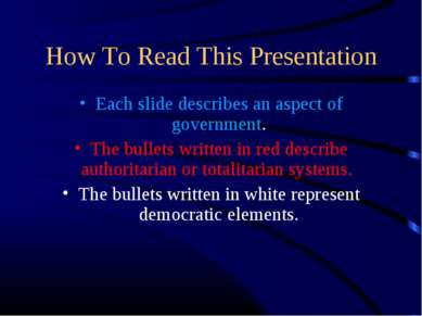 How To Read This Presentation Each slide describes an aspect of government. T...
