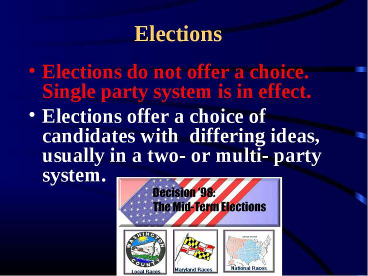 Elections Elections do not offer a choice. Single party system is in effect. ...