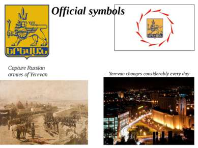 Official symbols Capture Russian armies of Yerevan Yerevan changes considerab...