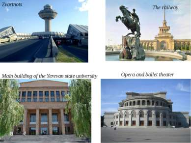 Zvartnots The railway Main building of the Yerevan state university Opera and...