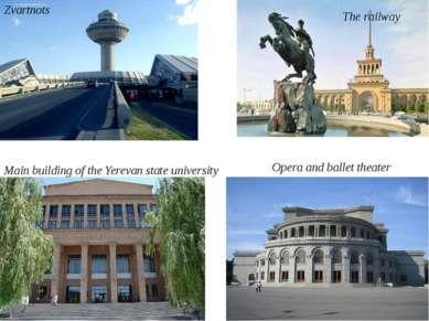 Zvartnots The railway Main building of the Yerevan state university Opera and...