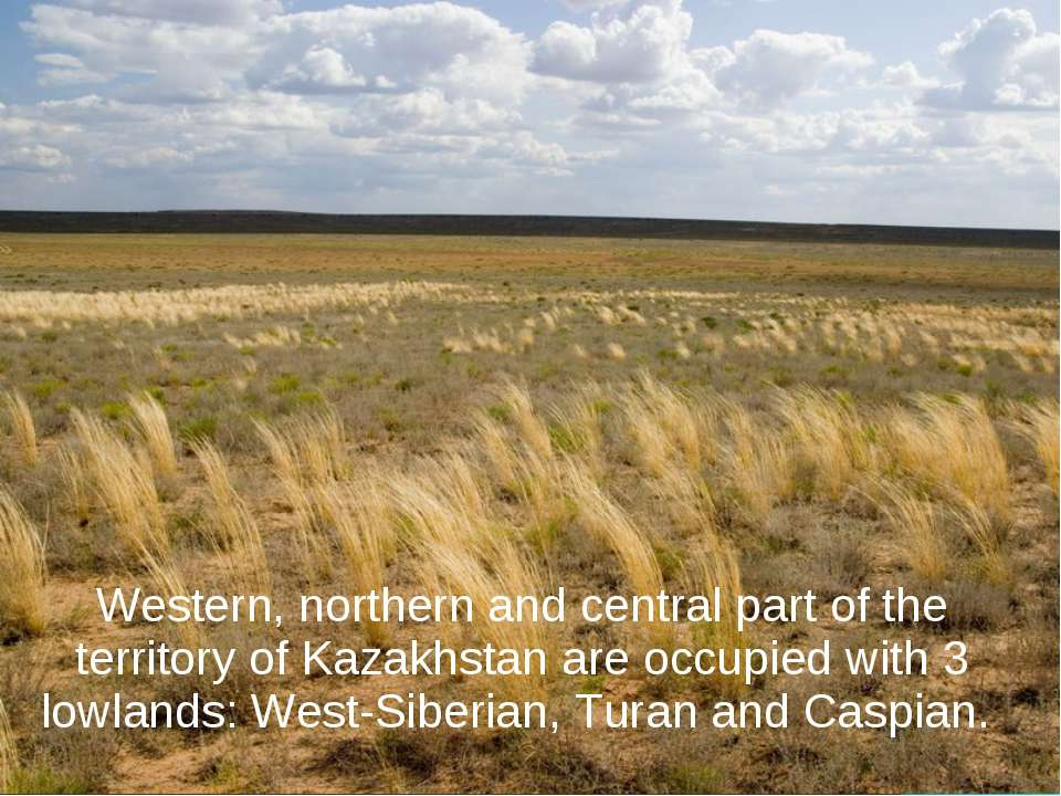 Western, northern and central part of the territory of Kazakhstan are occupie...