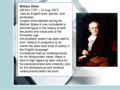 William Blake (28 Nov 1757 – 12 Aug 1827) was an English poet, painter, and p...