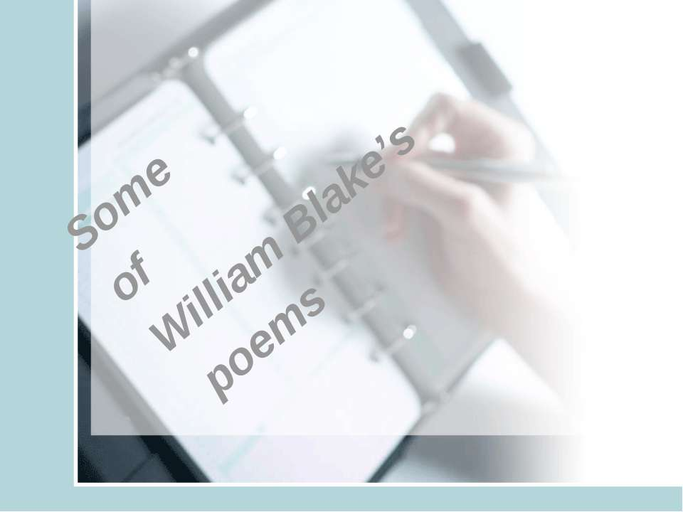 Some of William Blake's poems