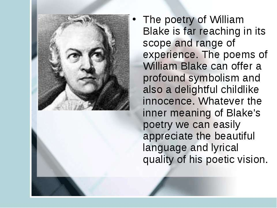The poetry of William Blake is far reaching in its scope and range of experie...