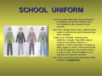 SCHOOL UNIFORM A lot of people think that school uniforms in England are for ...