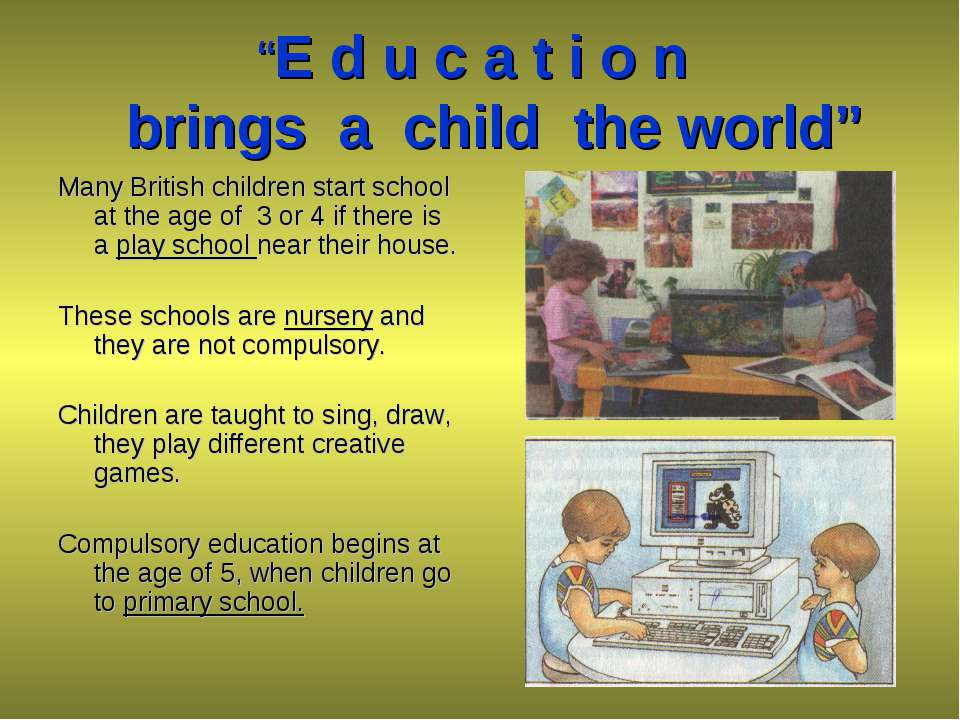 """E d u c a t i o n brings a child the world"" Many British children start scho..."