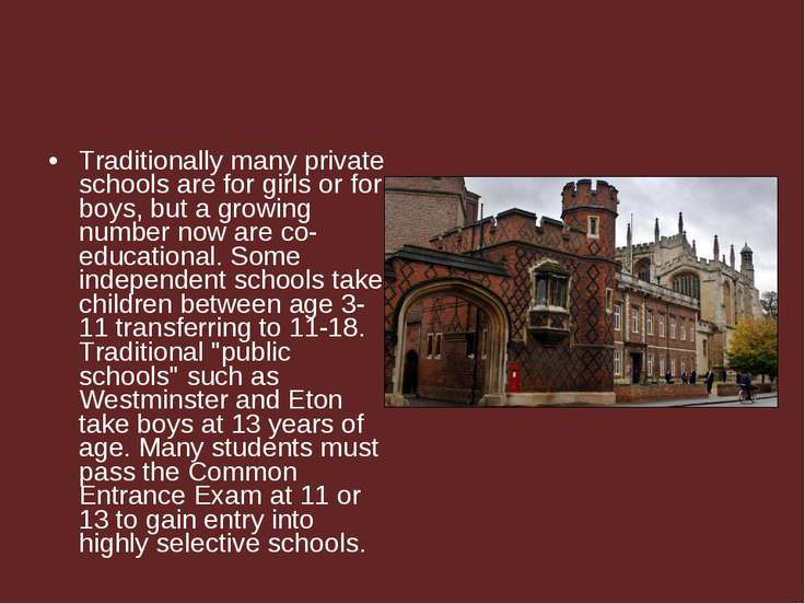Traditionally many private schools are for girls or for boys, but a growing n...