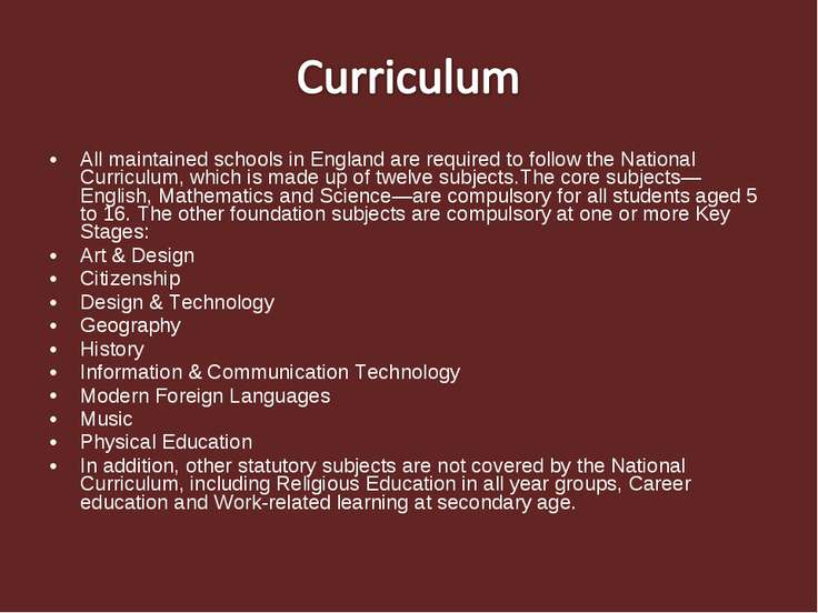 All maintained schools in England are required to follow the National Curricu...
