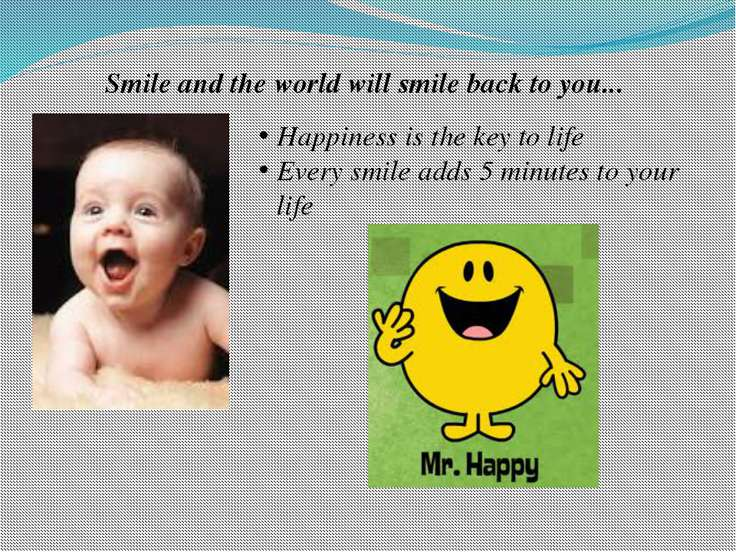 Smile and the world will smile back to you... Happiness is the key to life Ev...