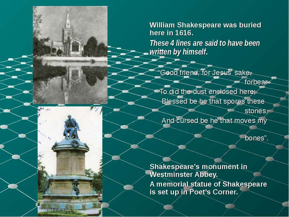 William Shakespeare was buried here in 1616. These 4 lines are said to have b...
