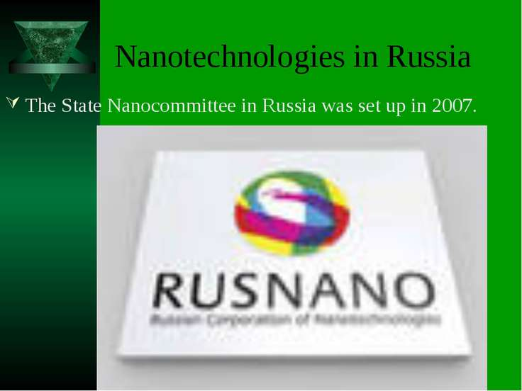 Nanotechnologies in Russia The State Nanocommittee in Russia was set up in 2007.
