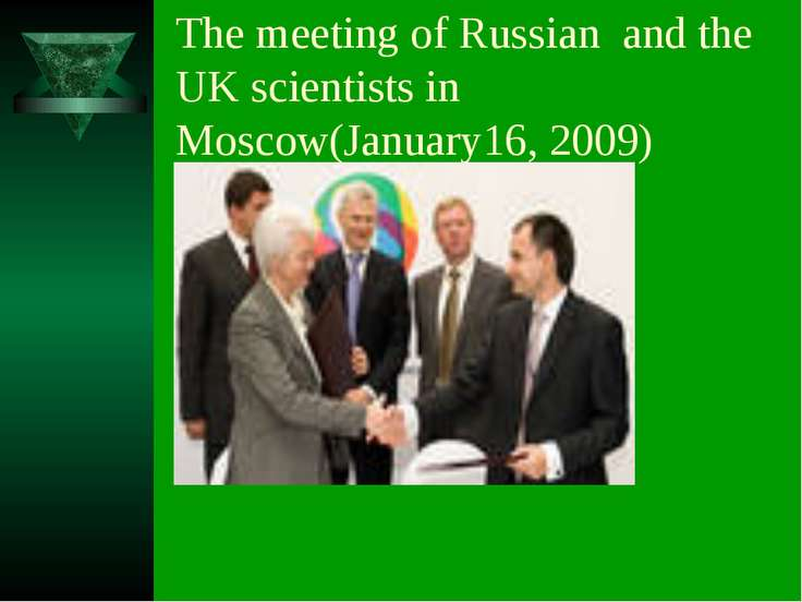 The meeting of Russian and the UK scientists in Moscow(January16, 2009)