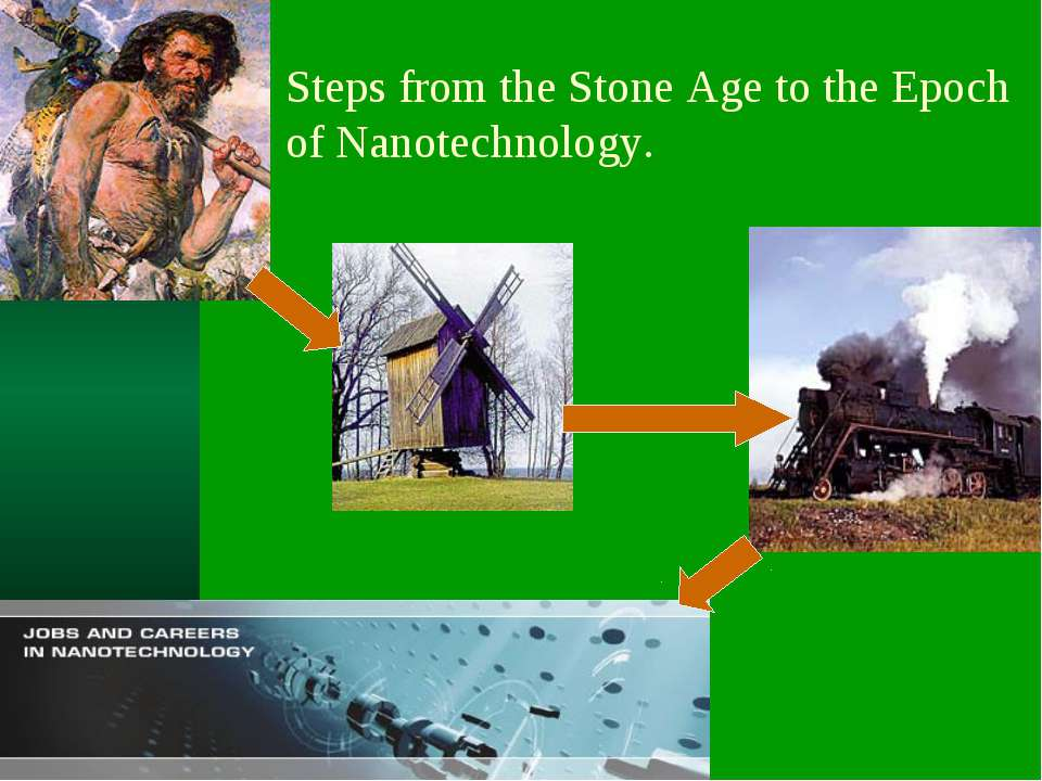 Steps from the Stone Age to the Epoch of Nanotechnology.