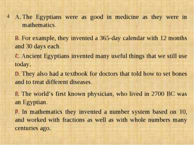 4 The Egyptians were as good in medicine as they were in mathematics. 2 B. Fo...