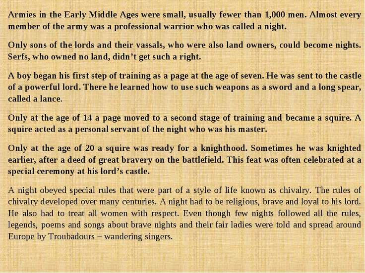 Armies in the Early Middle Ages were small, usually fewer than 1,000 men. Alm...