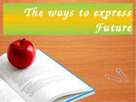 The ways to express Future