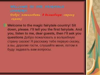 WELCOME TO THE FAIRYTALE COUNTRY! Добро пожаловать в волшебную страну сказок!...