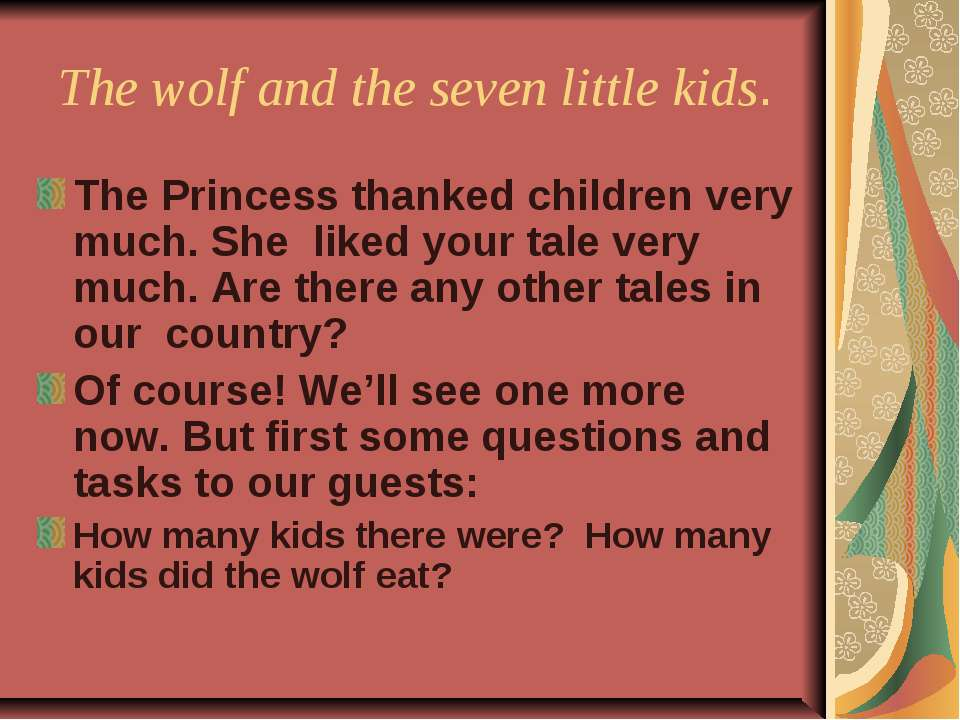 The wolf and the seven little kids. The Princess thanked children very much. ...