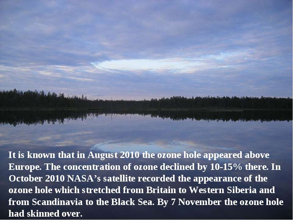 It is known that in August 2010 the ozone hole appeared above Europe. The con...