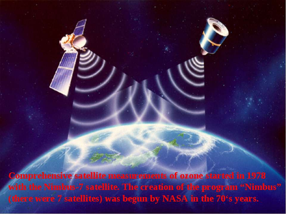 Comprehensive satellite measurements of ozone started in 1978 with the Nimbus...