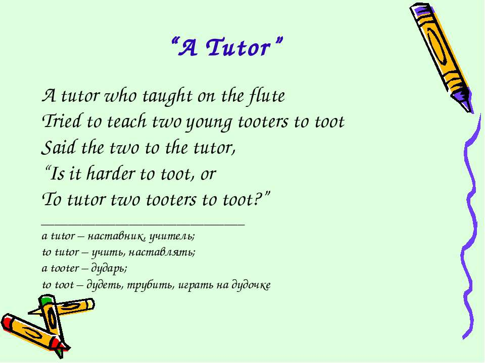 """A Tutor"" A tutor who taught on the flute Tried to teach two young tooters to..."