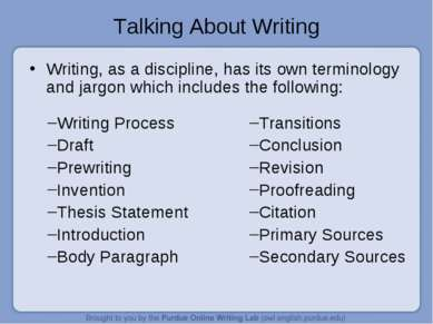 Talking About Writing Writing, as a discipline, has its own terminology and j...