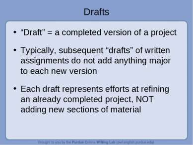 "Drafts ""Draft"" = a completed version of a project Typically, subsequent ""draf..."