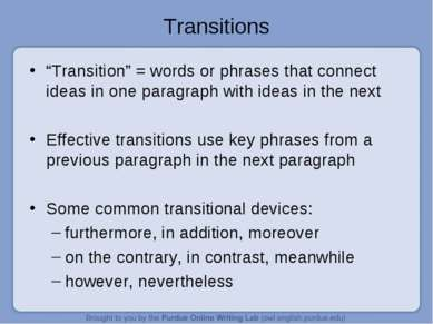 "Transitions ""Transition"" = words or phrases that connect ideas in one paragra..."