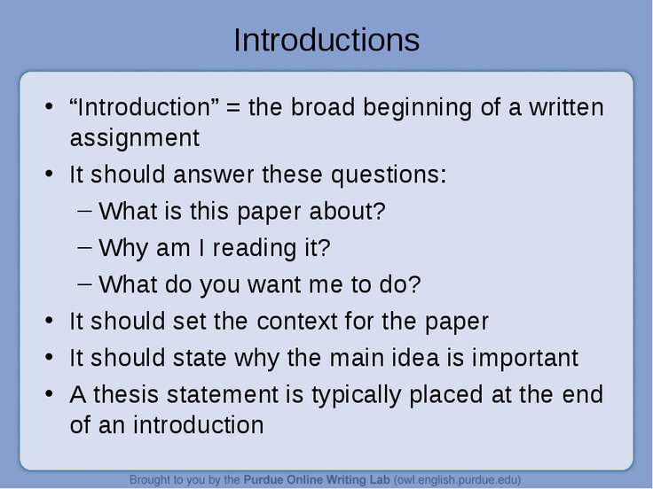 "Introductions ""Introduction"" = the broad beginning of a written assignment It..."