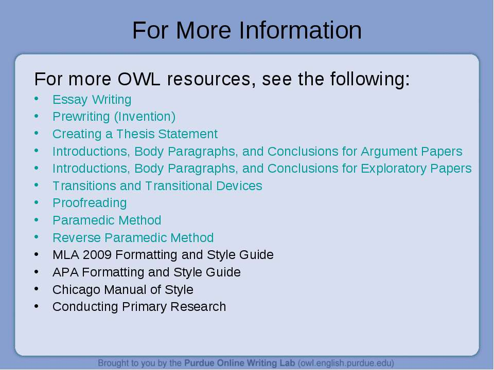For More Information For more OWL resources, see the following: Essay Writing...