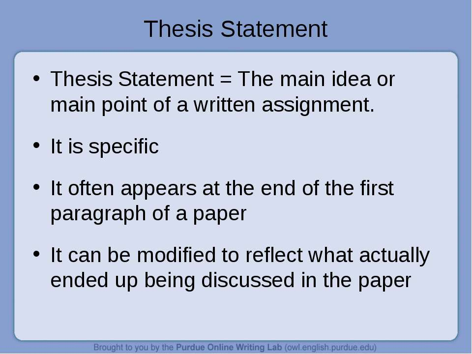 Thesis Statement Thesis Statement = The main idea or main point of a written ...