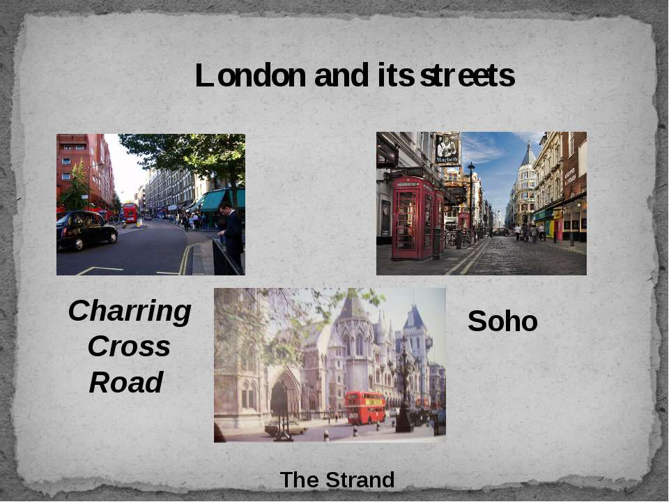 London and its streets Charring Cross Road Soho The Strand