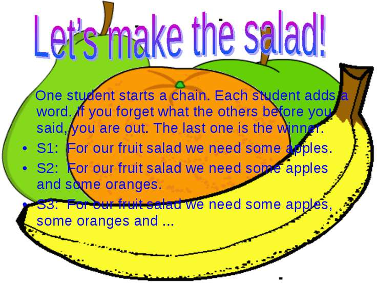 One student starts a chain. Each student adds a word. If you forget what the ...